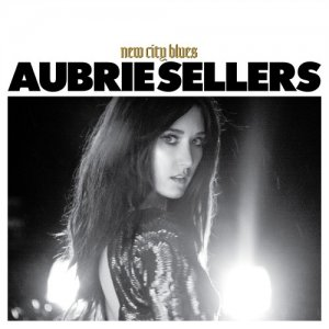 Aubrie Sellers - New City Blues (2016)
