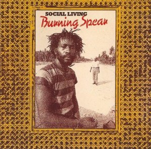 Burning Spear - Social Living [Reissue 2003] (1978)