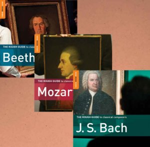 VA - The Rough Guide To Classical Composers: Beethoven, Mozart & J.S. Bach (2011)