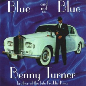 Benny Turner - Blue And Not So Blue (2009)
