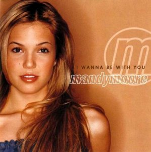 Mandy Moore - I Wanna Be With You (2000)