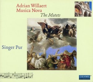 Singer Pur - Adrian Willaert: Musica Nova - The Motets (2012)