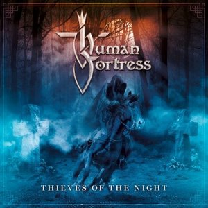Human Fortress — Thieves of the Night (2016)