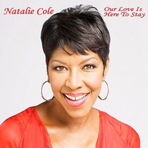 Natalie Cole - Our Love Is Here to Stay (Live) (2016)