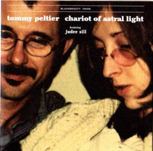 Tommy Peltier Featuring Judee Sill - Chariot of Astral Light (2005)