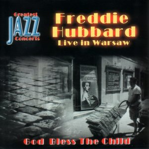 Freddie Hubbard - Live In Warsaw: God Bless The Child (2001)