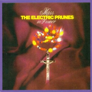 The Electric Prunes - Mass In F Minor (1968)