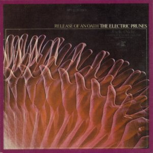 The Electric Prunes - Release Of An Oath (1968)