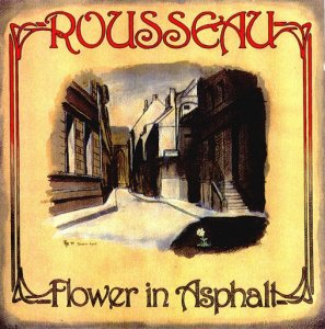 Rousseau - Flower In Asphalt (1980)