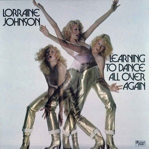 Lorraine Johnson - Learning To Dance All Over Again (1978) [Reissue 1992]