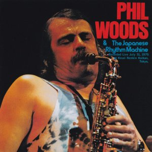 Phil Woods - Phil Woods & The Japanese Rhythm Machine (1975)