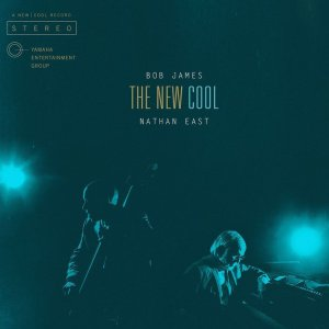 Bob James & Nathan East - The New Cool (2015) (HDtracks)