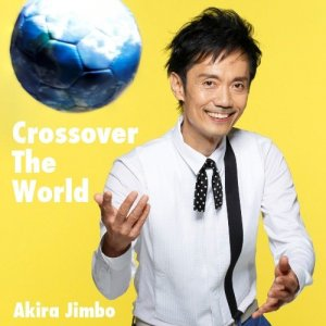 Akira Jimbo - Crossover The World (2014)
