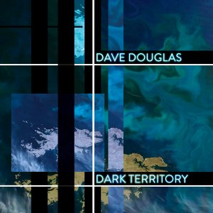 Dave Douglas & High Risk - Dark Territory (2016) (HDtracks)