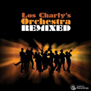 Los Charly's Orchestra - Los Charly's Orchestra Remixed (2014)