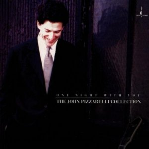 John Pizzarelli - One Night With You: The John Pizzarelli Collection (1996)
