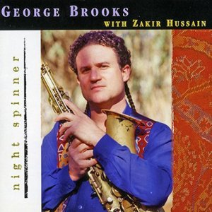 George Brooks With Zakir Hussain - Night Spinner (1998)