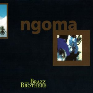 The Brazz Brothers - Ngoma (1999)