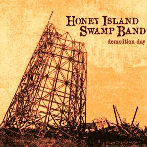 Honey Island Swamp Band - Demolition Day (2016)