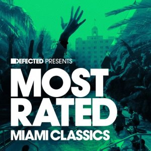 VA - Defected Presents Most Rated Miami Classics (2016)