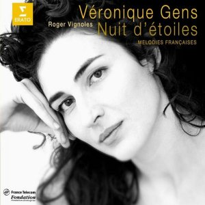Veronique Gens - Nuit D'etoiles: French Songs by Faure, Debussy & Poulenc (2000)