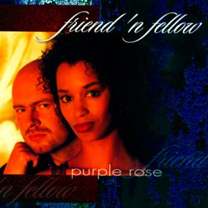 Friend 'N Fellow - Purple Rose (1999)
