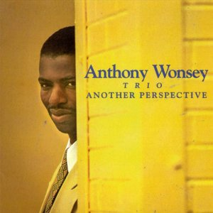Anthony Wonsey Trio - Another Perspective (1996)
