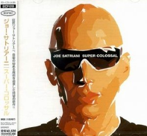 Joe Satriani - Super Colossal (Japan Edition) (2006)