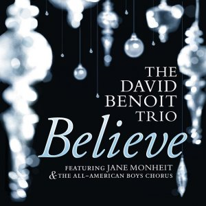 The David Benoit Trio feat. Jane Monheit - Believe (2015) [HDTracks]