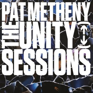 Pat Metheny - The Unity Sessions (2CD) (2016)