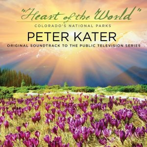 Peter Kater - Heart of the World - Colorado's National Parks (2016)