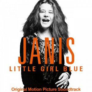 Janis Joplin - Janis: Little Girl Blue (Original Motion Picture Soundtrack) (2016)