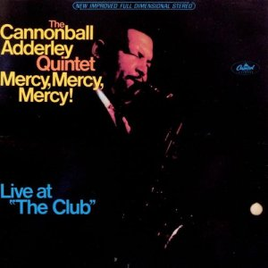 "The Cannonball Adderley Quintet - Mercy, Mercy, Mercy!: Live at ""The Club"""