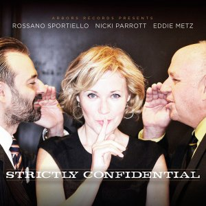 Nicki Parrott, Rossano Sportiello, Eddie Metz - Strictly Confidential (2016)