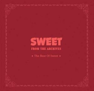 Sweet - From The Archives - The Best Of (2016)