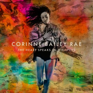 Corinne Bailey Rae - The Heart Speaks in Whispers (Deluxe Edition) (2016)
