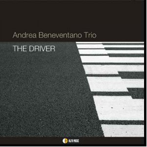 Andrea Beneventano Trio - The Driver [Hi-Res] (2014) [2010]