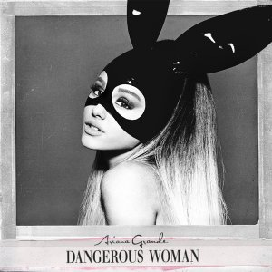 Ariana Grande - Dangerous Woman (Deluxe Edition) (2016)