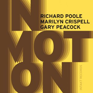 Richard Poole, Marilyn Crispell, Gary Peacock - In Motion (2016)