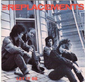The Replacements - Let It Be [Expanded & Remastered] (2008) [1984]
