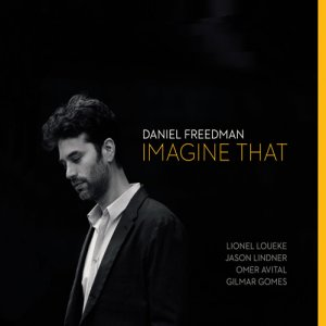 Daniel Freedman - Imagine That (2016)