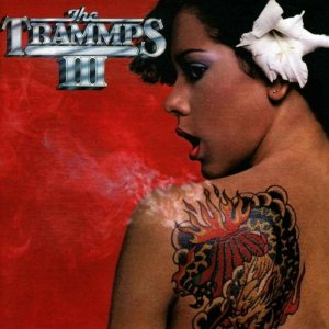 The Trammps - III [Expanded & Remastered] (2016) [1977]