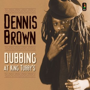 Dennis Brown - Dubbing At King Tubby's (2016)