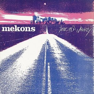 The Mekons - Fear & Whiskey (1985) [Remastered 2002]