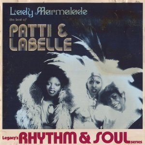 Patti & LaBelle - Lady Marmalade: The Best Of Patti And LaBelle (1995)