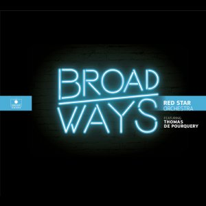 Red Star Orchestra featuring Thomas de Pourquery - Broadways (2016)