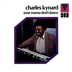 Charles Kynard - Your Mama Don't Dance (1973)