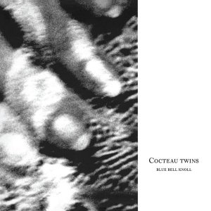 Cocteau Twins - Blue Bell Knoll (1988) [2014] [HDTracks]