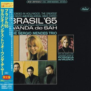 The Sergio Mendes Trio & Wanda De Sah - Brasil '65 (1965) [2013 Japan]