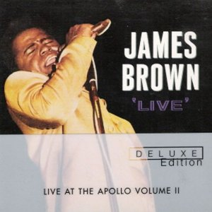 James Brown - Live At The Apollo Volume II [Deluxe Edition] (2001)